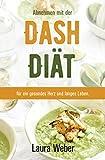 Abnehmen mit der Dash-Diät: Für ein gesundes Herz und langes Leben