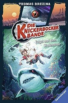 Die Knickerbocker-Bande 12: Jagd auf den Hafenhai von [Brezina, Thomas C.]