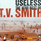 Useless - the Very Best of T.V. Smith