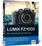 Lumix FZ1000: Das Handbuch zur Kamera