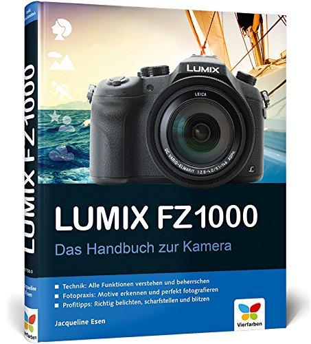 Preisvergleich Produktbild Lumix FZ1000: Das Handbuch zur Kamera