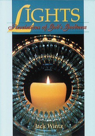 Lights: Revelations of God's Goodness by Jack Wintz (1996-06-01)