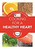 Cooking for a Healthy Heart: Over 80 low-cholesterol recipes (Hamlyn Healthy Eating)