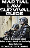 Martial Law Survival Guide: A Step-By-Step Beginner's Guide On How To Protect Yourself and Your Family During Martial Law