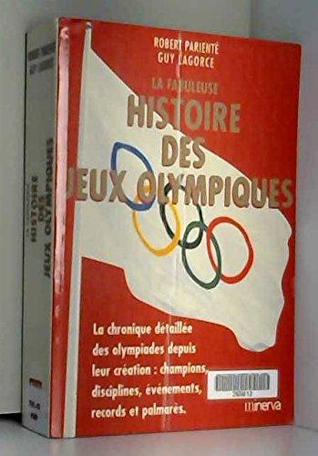 La Fabuleuse Histoire des Jeux olympiques par Robert Parienté