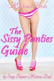The Sissy Panties Guide by Sissy Trainer Mistress Dede (Sissy Boy Feminization Training)