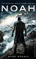 Noah: The Official Movie Novelization by Mark Morris (2014-03-18)