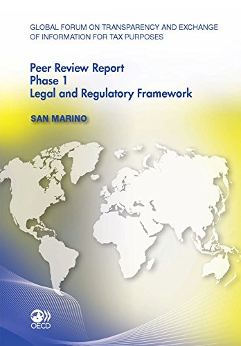 Global Forum on Transparency and Exchange of Information for Tax Purposes Peer Reviews:  San Marino 2011: Phase 1: Legal and Regulatory Framework (ECONOMIE) (English Edition)