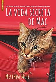 La vida secreta de Mac par Melinda Metz