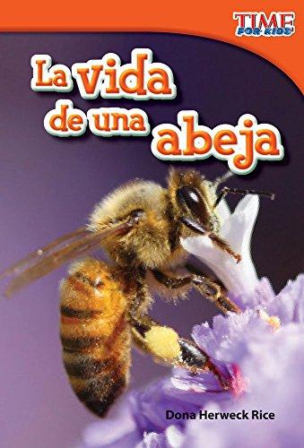 La Vida de Una Abeja (a Bee's Life) (Spanish Version) (Upper Emergent) (Time for Kids Nonfiction Readers)