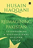 #9: Reimagining Pakistan: Transforming a Dysfunctional Nuclear State