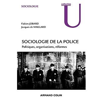 Sociologie de la police - Politiques, organisations, réformes