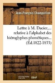 Lettre à M. Dacier par Jean-François Champollion