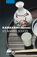 Les Années douces de Hiromi Kawakami
