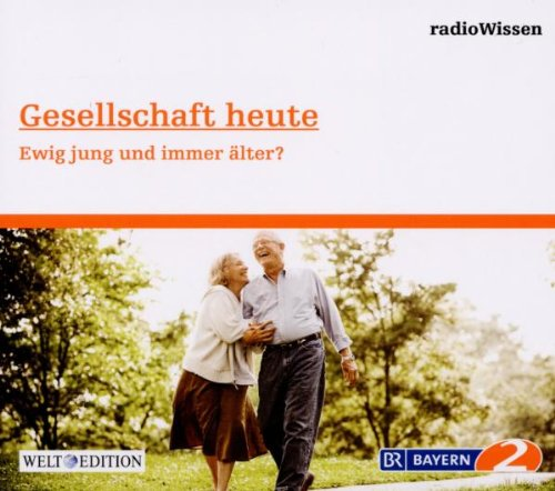 Gesellschaft heute - Ewig jung und immer älter? - Edition BR2 radioWissen/Welt-Edition