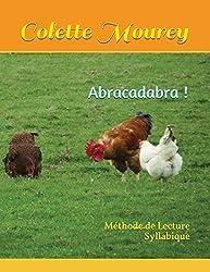 Abracadabra !: Méthode de Lecture Syllabique