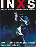 """""""INXS"""": The Official Inside Story of a Band on the Road"""