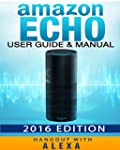Amazon Echo: Amazon Echo - User Guide...