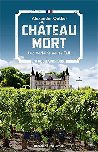 Chateau Mort: Luc Verlains neuer Fall (Luc Verlain ermittelt, Band 2) (Alexander Ii)