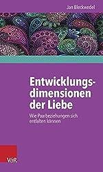 Entwicklungsdimensionen der Liebe: Wie Paarbeziehungen sich entfalten können by Jan Bleckwedel (2014-10-22)
