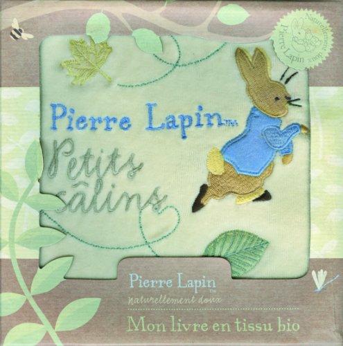 Pierre Lapin. Petits câlins: Mon livre en tissu bio