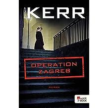Operation Zagreb (Bernie Gunther ermittelt 10) (German Edition)