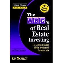 Rich Dad's Advisors??: The ABC's of Real Estate Investing: The Secrets of Finding Hidden Profits Most Investors Miss (Rich Dad's Advisors Series) by Ken McElroy (2004-09-01)