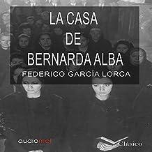 La casa de Bernarda Alba [The House of Bernarda Alba]