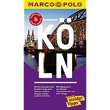 MARCO POLO Reiseführer Köln: Reisen mit Insider-Tipps. Inklusive kostenloser Touren-App & Update-Service