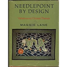 Needlepoint by Design: Variations on Chinese Themes by Maggie Lane (1970-08-01)