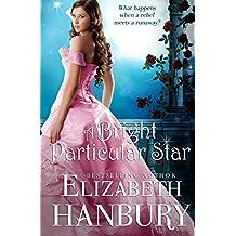 A Bright Particular Star by Elizabeth Hanbury (2012-04-04)