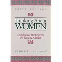 Thinking About Women: Sociological perspectives on Sex and Gender 3rd Third Edition