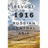 The Revolt of 1916 in Russian Central Asia (Johns Hopkins University Studies in Historical and Political)