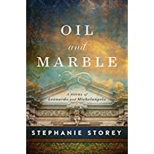 Oil and Marble: A Novel of Leonardo and Michelangelo (English Edition)