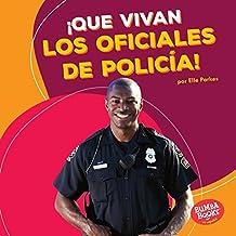¡Que vivan los oficiales de policía! (Hooray for Police Officers!) (Bumba Books ™ en español — ¡Que vivan los ayudantes comunitarios! (Hooray for Community Helpers!))