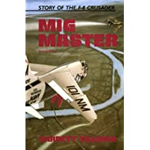 MIG Master: The Story of the F-8 Crusader by Barrett Tillman (1990-04-02)