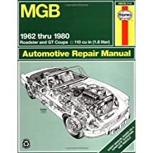MGB Owners Workshop Manual: 1962 to 1980 Roadster and GT Coupe 1798 CC (110 cu in Engine) (Haynes Manuals)