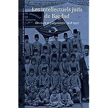 Les Intellectuels Juifs de Bagdad: Discours Et Allegeances (1908-1951) (Christians and Jews in Muslim Societies)