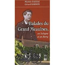Balades du grand meaulnes : En Sologne et en Berry