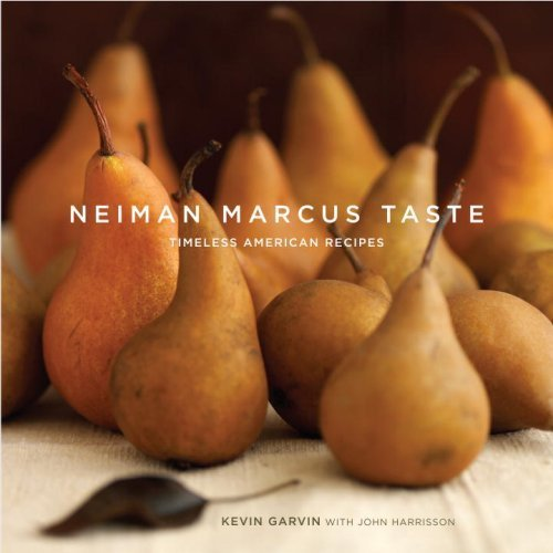 neiman-marcus-taste-timeless-american-recipes-by-garvin-kevin-harrisson-john-2007-hardcover