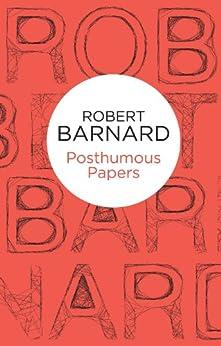 Posthumous Papers (Bello) by [Barnard, Robert]
