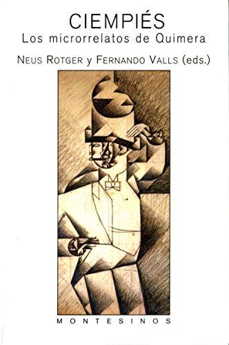 Ciempiés. Los microrrelatos de Quimera. por Neus y Valls, Fernando Rotger