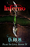 Inferno (Play to Live: Book # 4) (English Edition)