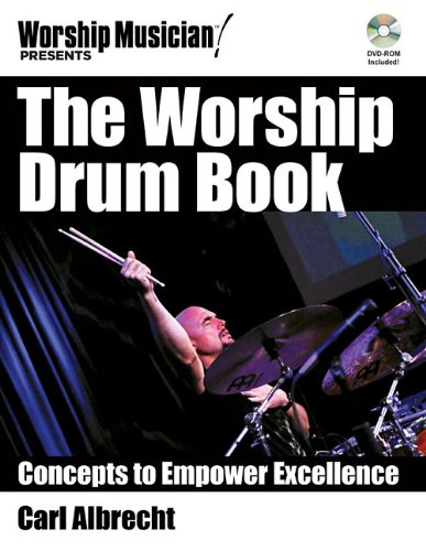 the-worship-drum-book-concepts-to-empower-excellence-with-dvd-rom-worship-musician-presents