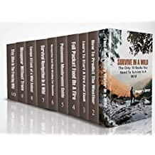 Survive in a Wild: The Only 10 Books You Need To Survive In A Wild (English Edition)