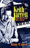 Keith Jarrett: The Man And His Music