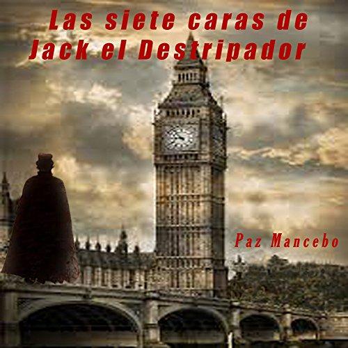 Las siete caras de Jack el Destripador: La venganza de Oscar Wilde por Paz Mancebo