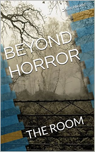 BEYOND HORROR: THE ROOM por Deivis Alvarez