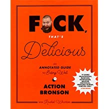 F*ck, That's Delicious: An Annotated Guide to Eating Well (English Edition)
