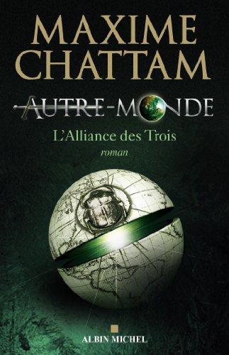 Autre-monde - tome 1 : L'alliance des Trois par [Chattam, Maxime]